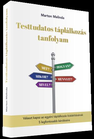 Marton Melinda Testtudatos táplálkozás tanfolyam könyv