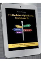 Marton Melinda Testtudatos Táplálkozás Tanfolyam II. e-book