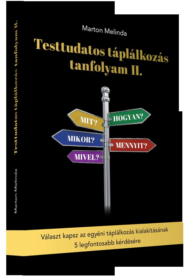 Marton Melinda Testtudatos táplálkozás tanfolyam II. könyv